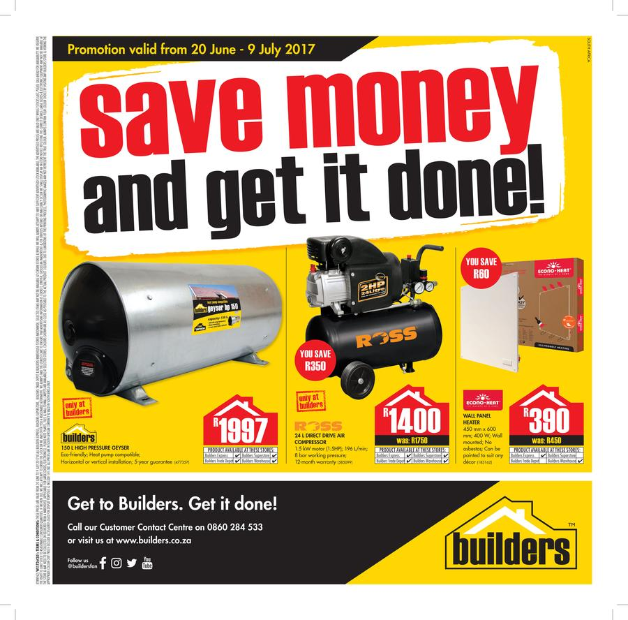Builders : Save Money And Get It Done (20 June - 9 July 2017)