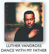Luther Vandross Dance With My Father-Each